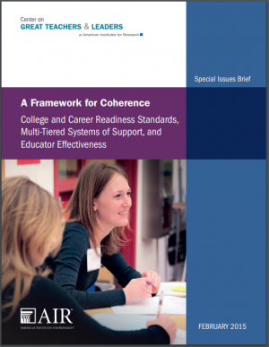 A Framework for Coherence: College and Career Readiness Standards, Multi-Tiered Systems of Support, and Educator Effectiveness